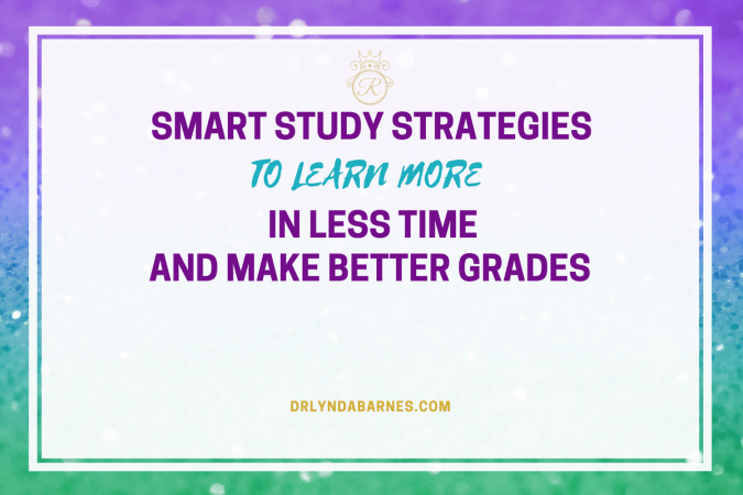 Smart Study Strategies to Learn More in Less Time and Make Better Grades
