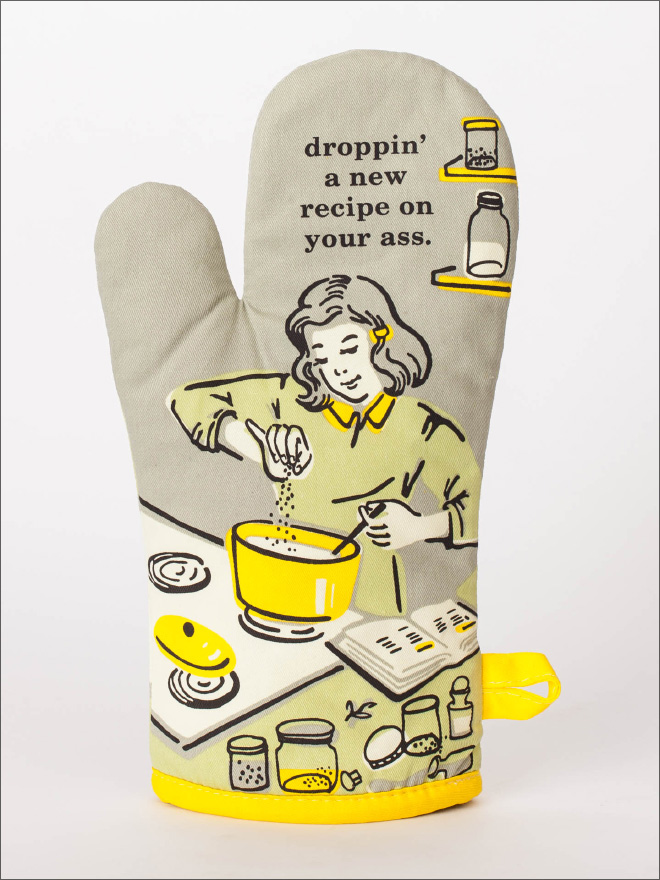 My kind of oven mitt.