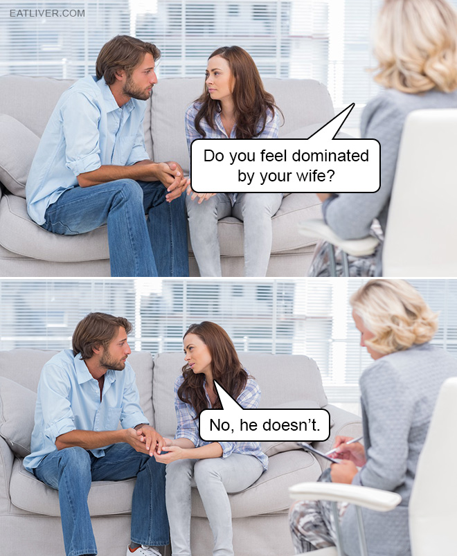 Do you feel dominated by your wife?