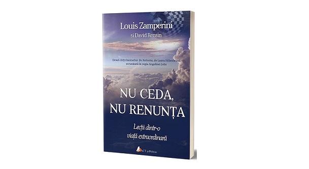 Nu ceda, nu renunța de Louis Zamperini și David Rensin – Recenzie Carte