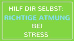 Hilf dir selbst: Richtige Atmung bei Stress