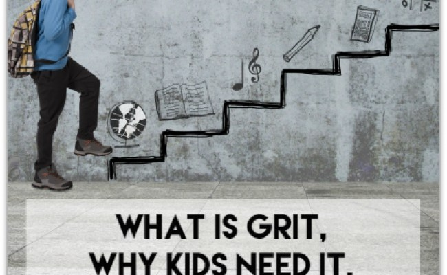 What Is Grit Why Kids Need It And How You Can Foster It