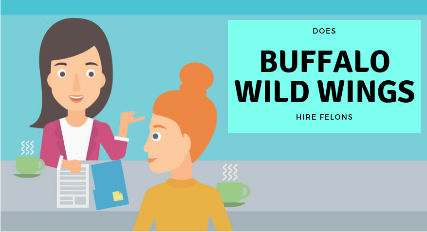 buffalo wild wings, restaurants, jobs for felons, company profile, does buffalo wild wings hire felons