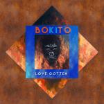 Bokito - Love Gotten