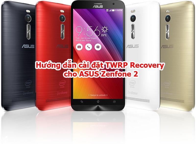Hướng dẫn cài đặt TWRP Recovery cho ASUS Zenfone 2