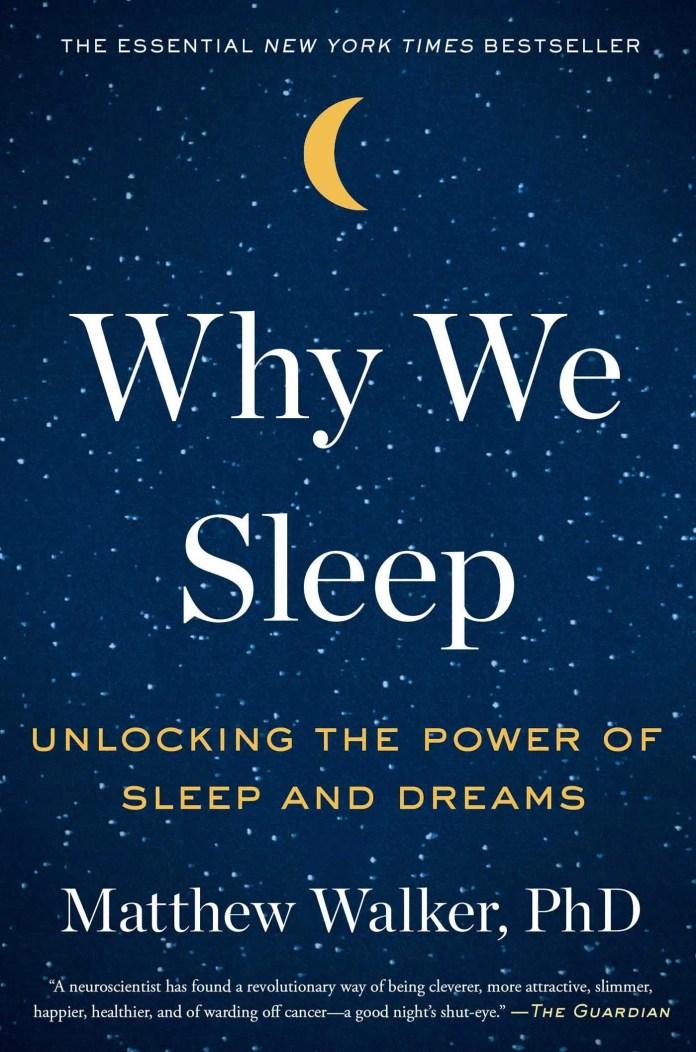 WhyWe Sleep: The New Science of Sleep and Dreams