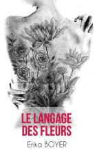 Le langage des fleurs Erika Boyer 1 - Le langage des fleurs