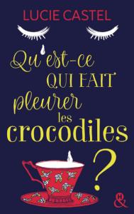 qu est ce qui fait pleurer les crocodiles 1014454 - Les sorties de livres en France : Mars 2018 | Un mot à la fois