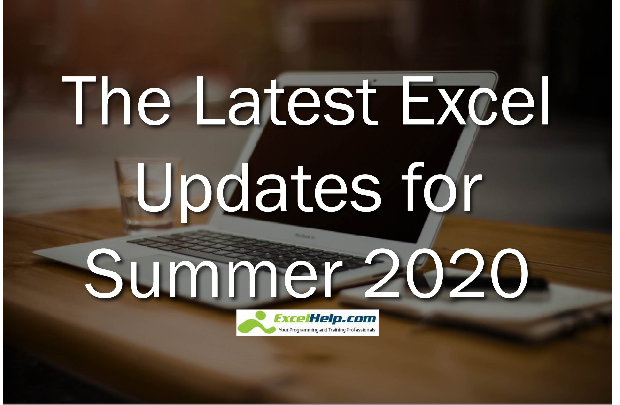 The Latest Excel Updates For Summer