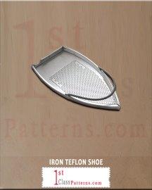 IRON TEFLON SHOE