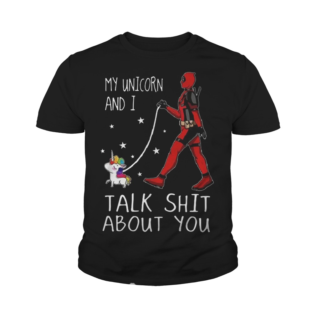 My Unicorn and i talk shit about you Youth shirt(Deadpool walk with Unicorn)
