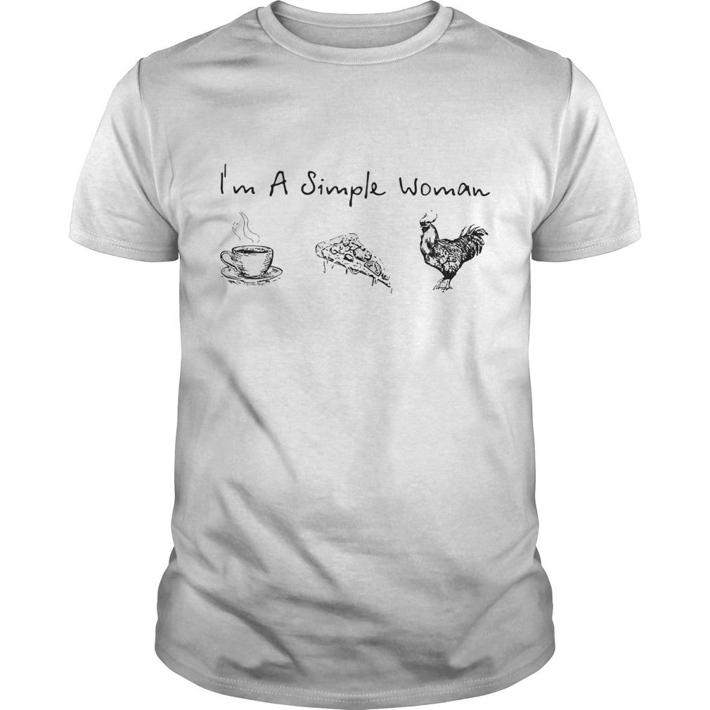 I'm simple women like coffee pizza and chicken shirt