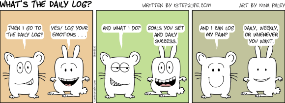 Comic: The daily log records your emotions, goals, and successes.  You can log pain daily, weekly, or whenever.