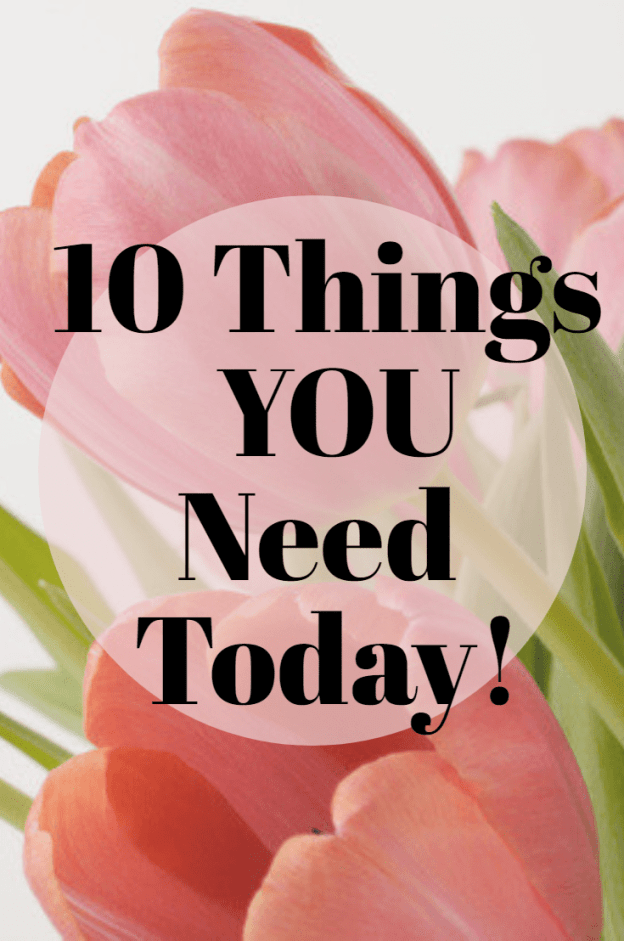 10 Things You Need.