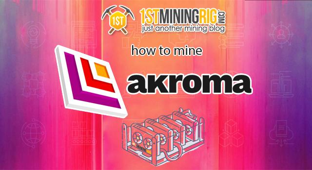 How to Mine Akroma (AKA) with AMD and Nvidia GPU - 1st