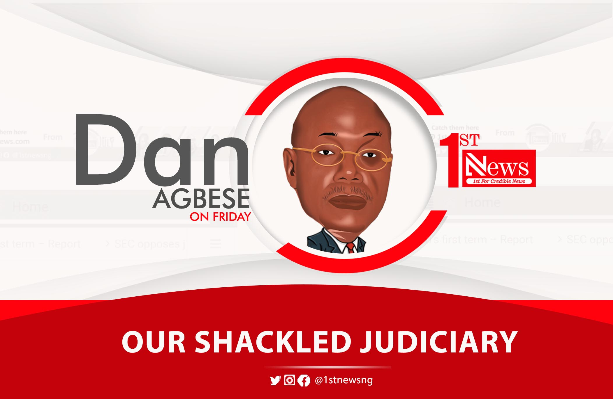 Judiciary: Our shackled third arm of government – Dan Agbese