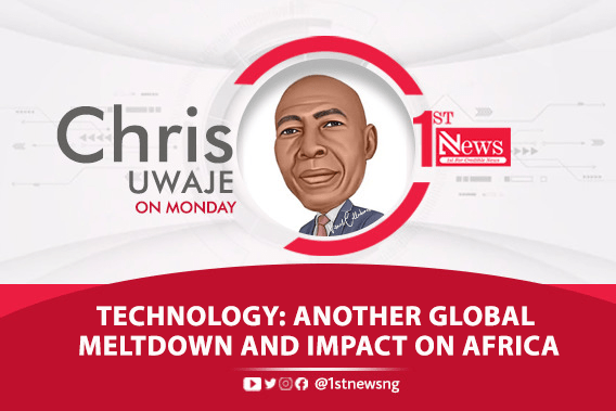 Technology: Another global meltdown and impact on Africa? – Chris Uwaje