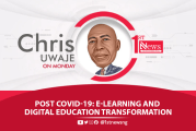 Post COVID-19: E-Learning and digital education transformation - Chris Uwaje