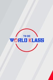 To be World Klass