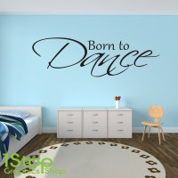 BORN TO DANCE WALL STICKER QUOTE - KIDSGIRLS BOYS WALL ART ...