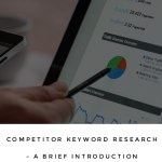 Competitor Keyword Research - Brief Introduction