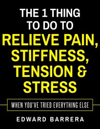 1 Thing to Do to Relieve Pain Stiffness Tension Stress Book