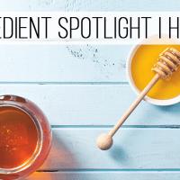 Ingredient Spotlight | Benefits of Honey