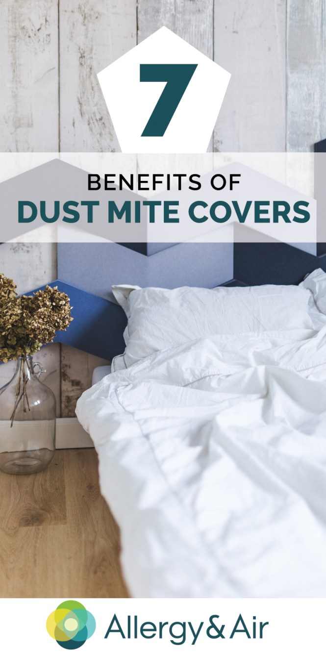 7 Benefits Of Dust Mite Covers