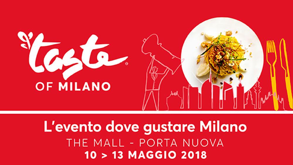 TASTE OF MILANO 2018  IX edizione 4 giorni di assaggi per scoprire e vivere lalta cucina di