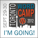 WordCamp Toronto 2012: I'm Going... Are You?