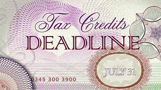Tax Credits Deadline 31 July