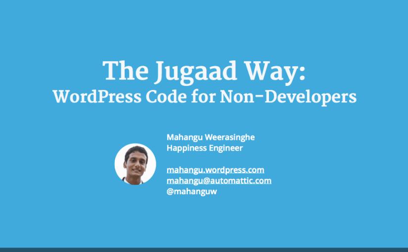 "Mahangu Weerasinghe on ""The Jugaad Way: WordPress Dev for Non Developers"""