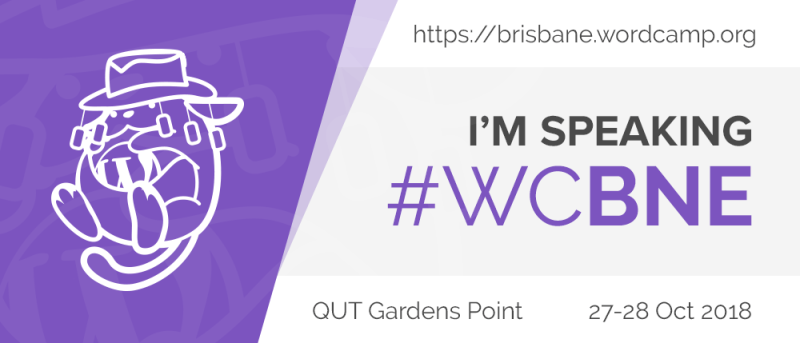 I'm Speaking at WordCamp Brisbane 2018