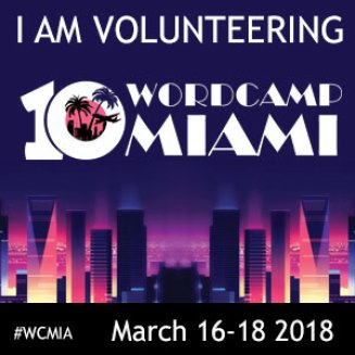 I am Volunteering at WordCamp Miami 2018