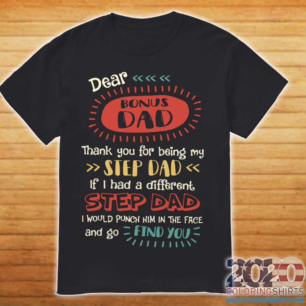 Dear Bonus Dad Thank You For Being My Step Dad Shirt