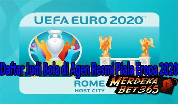 Daftar Judi Bola di Agen Resmi Piala Eropa 2020