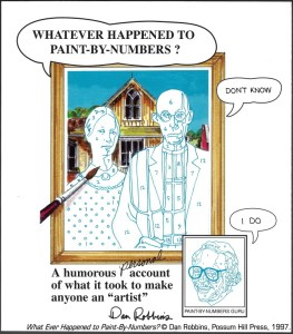 "Dan Robbins' memoir, ""Whatever Happened To Paint-By-Numbers?,"" published by Possum Hill Press, 1997"