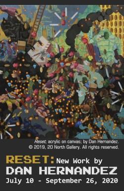 """""""Reset: New Work by Dan Hernandez"""" exhibit graphic"""