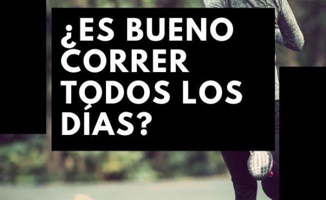 Es Bueno O Malo Correr Todos Los Dias Dokter Andalan