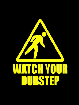 Watch Your Dubstep - DJ Segal