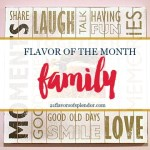Family is the Flavor of the Month