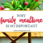 Why Family Mealtime Is So Important