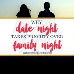 Why Date Night Takes Priority Over Family Night