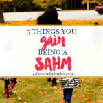 5 Things You Gain Being a SAHM