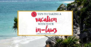 Five Tips To Taking A Vacation With Your In-laws