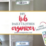 DIY Kids Daily Clothes Organizer + Free Printable