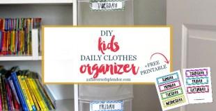 DIY Kids Daily Clothes Organizer + Free Printable