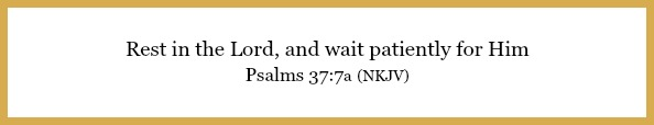 Psalms 37:7a on What to do while you wait at 21flavorsofsplendor.com