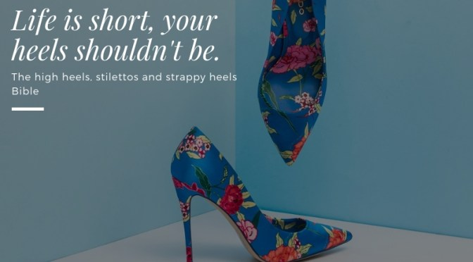 The Complete High Heels, Stilettos, & Strappy Heels Bible