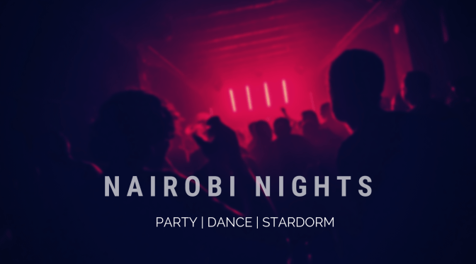 Discover Nairobi Nightlife Through Music- When the City Partys